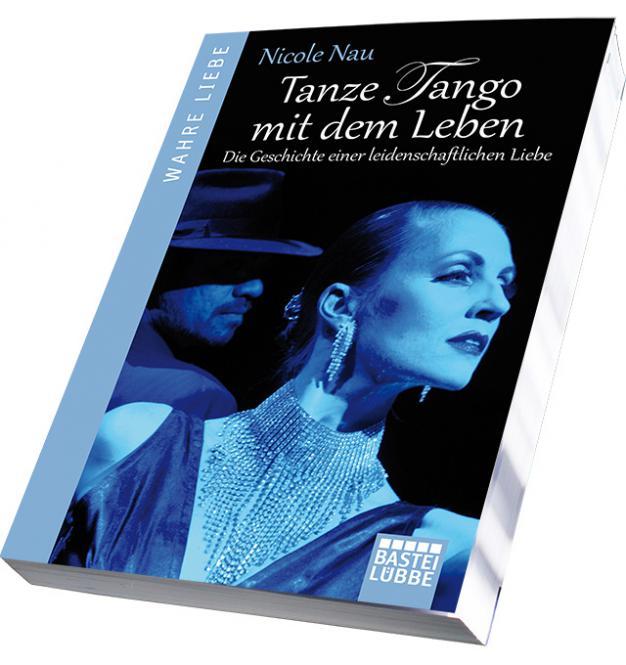 Buch - Tanze Tango mit dem Leben - Die Geschichte einer leidenschaftlichen Liebe